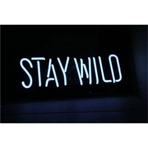 Stay Wild White Neon Sign